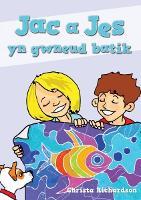 Cyfres Jac a Jes: Jac a Jes yn Gwneud Batik (Paperback)