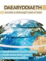 Daearyddiaeth - Astudio a Dehongli'r Byd a'i Bobl (Paperback)