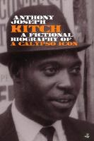 Kitch: A fictional biography of a calypso icon (Paperback)