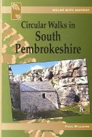 Walks with History: Circular Walks in South Pembrokeshire (Paperback)