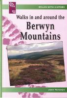 Walks with History Series: Walks in and Around the Berwyn Mountains (Paperback)
