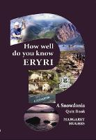 How Well Do You Know Eryri? (Paperback)