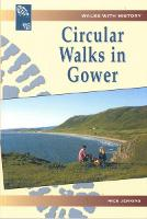 Walks with History Series: Circular Walks in Gower (Paperback)