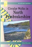 Walks with History Series: Circular Walks North Pembrokeshire (Paperback)