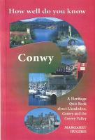 How Well Do You Know Conwy? (Paperback)
