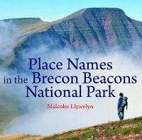 Compact Wales: Place Names in the Brecon Beacons National Park