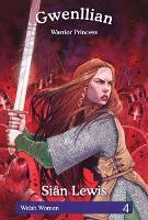 Welsh Women Series: 4. Gwenllian - Warrior Princess (Hardback)