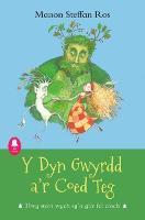Cyfres Cloch: Y Dyn Gwyrdd a'r Coed Teg (Paperback)