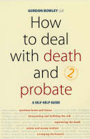 How to Deal with Death and Probate: A Self-help Guide (Paperback)