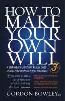 How to Make Your Own Will: A Self-help Guide That Really Does Enable You to Make a Will Yourself (Paperback)