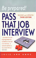 Be Prepared! Pass That Job Interview: This Book Will Give You the Confidence to Succeed at Any Interview (Paperback)