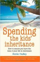 Spending The Kids' Inheritance, 2nd Edition