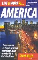 Live & Work In America 7th Edition: Comprehensive, Up-to-Date, Practical Information About Everyday Life in the USA (Paperback)