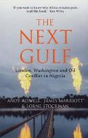 The Next Gulf: London, Washington and Oil Conflict in Nigeria (Paperback)