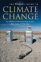 The Britannica Guide to Climate Change: An Unbiased Guide to the Key Issue of our Age - Britannica Guides (Paperback)