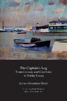 The Captain's Log: From Conway and Clan Line to Trinity House (Paperback)