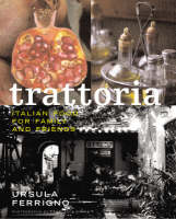 Trattoria: Food for Family and Friends (Paperback)