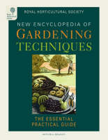 RHS Encyclopedia of Gardening Techniques: A Step-by-Step Guide to Key Skills for Every Garden (Hardback)