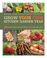 Grow Your Own Kitchen Garden Year (Hardback)