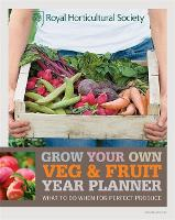 RHS Grow Your Own: Veg & Fruit Year Planner