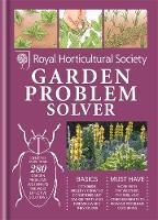 RHS Handbook: Garden Problem Solver - Royal Horticultural Society Handbooks (Hardback)