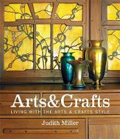 Miller's Arts & Crafts: Living with the Arts & Crafts Style (Hardback)