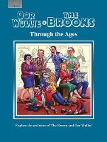 Oor Wullie & The Broons Through the Ages: Explore the Evolution of The Broons and Oor Wullie! (Hardback)