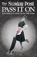The Sunday Post Pass it on: Household Tips from the 1950s (Paperback)