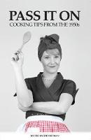 Pass It On Cooking Tips From The 1950s (Paperback)
