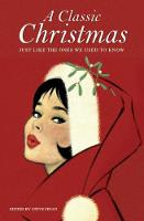 A Classic Christmas: Just like the ones we used to know (Paperback)