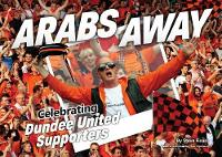 Arabs Away: Celebrating Dundee United Supporters (Paperback)