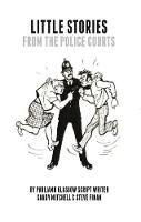 Little Stories From The Police Courts (Paperback)