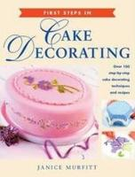 First Steps in Cake Decorating (Paperback)
