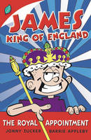 James, King of England: The Royal Appointment (Paperback)