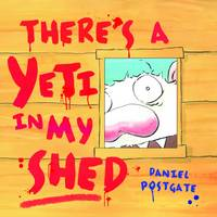 There's a Yeti in My Shed (Paperback)