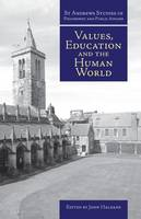 Values, Education and the Human World - St Andrews Studies in Philosophy and Public Affairs (Paperback)