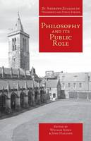 Philosophy and Its Public Role - St Andrews Studies in Philosophy and Public Affairs (Paperback)