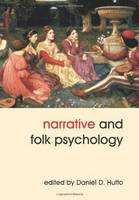 Narrative and Folk Psychology - Journal of Consciousness Studies (Paperback)