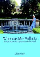 Who Was Mrs Willett?: Landscapes and Dynamics of Mind (Paperback)