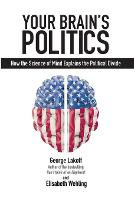 Your Brain's Politics: How the Science of Mind Explains the Political Divide - Societas (Paperback)
