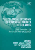 The Political Economy of Financial Market Regulation: The Dynamics of Inclusion and Exclusion (Hardback)