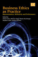 Business Ethics as Practice: Representation, Reflexivity and Performance (Hardback)