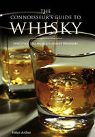 The Connoisseur's Guide to Whisky: Discover the World's Finest Whiskies (Paperback)