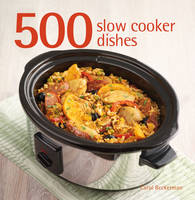 500 Slow Cooker Dishes (Hardback)