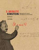 3-minute Einstein: Digesting His Life, Theories & Influence in 3-minute Morsels (Hardback)