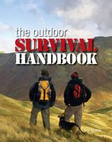 The Outdoor Survival Handbook (Hardback)