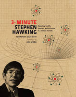 3-minute Stephen Hawking: Digesting His Life, Theories & Influence in 3-minute Morsels (Hardback)