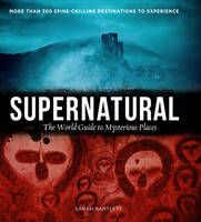 Supernatural: The World's Most Haunted and Mysterious Places (Hardback)