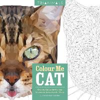 Trianimals: Colour Me Cat: 60 Colour-by-Number Geometric Artworks with Meow (Paperback)