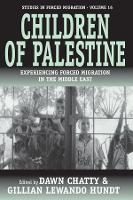 Children of Palestine: Experiencing Forced Migration in the Middle East - Forced Migration (Hardback)